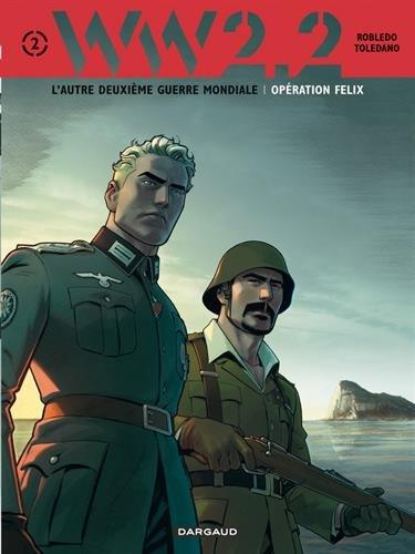WW 2.2. - tome 2 - Opération Felix (2/7)