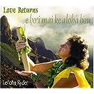 Love Returns-E Ho'i Mai Ke Alo