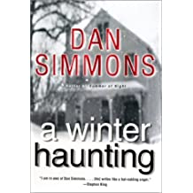 A Winter Haunting by Simmons, Dan (2002) Hardcover