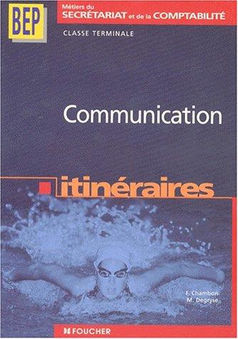 Communication itinéraires, Terminale BEP par Fernande Chambon, Michèle Degryse