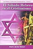 Image de Sabado Hebreo En El Cristianismo, El - Tomo 2