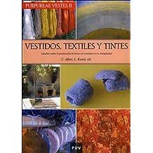 Purpureae Vestes II. Vestidos, textiles y tintes: Estudios sobre la producción de bienes de consumo en la Antigüedad (Fora de Col·lecció)