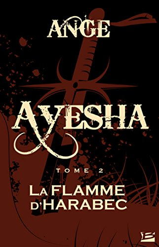 La Flamme d'Harabec: Ayesha, T2 (French Edition)