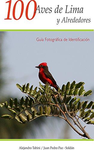 Descargar Libro 100 Aves de Lima y Alrededores: Guía fotográfica de identificación de Alejandro Tabini