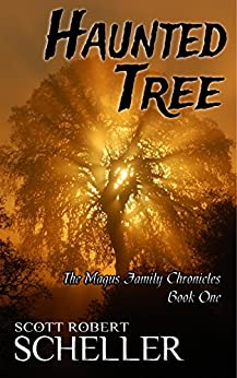 Haunted Tree (The Magus Family Chronicles Book 1) (English Edition) di [Scheller, Scott Robert]