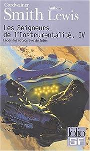 """Afficher """"Seigneurs de l'Instrumentalité (Les) n° 4 Légendes et glossaire du futur"""""""