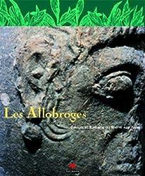 LES ALLOBROGES. Gaulois et Romains du Rhône aux Alpes -