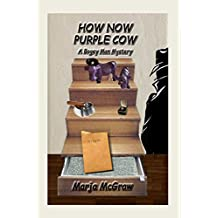 How Now Purple Cow: A Bogey Man Mystery (The Bogey Man Mysteries Book 5)