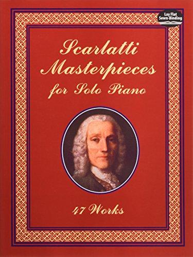 Scarlatti Masterpieces : 47 pièces célèbres - Piano par Scarlatti