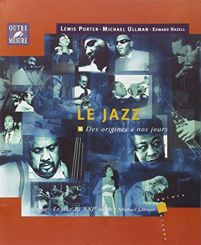 Le Jazz des origines a nos jours par Lewis Porter