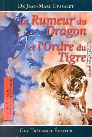 La rumeur du dragon et l'ordre du tigre