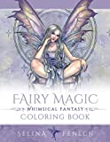 Fairy Magic - Whimsical Fantasy Coloring Book: Volume 14 (Fantasy Colouring by Selina)