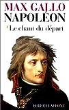 Chant du départ (Le) : 1769-1789 | Gallo, Max (1932-....)