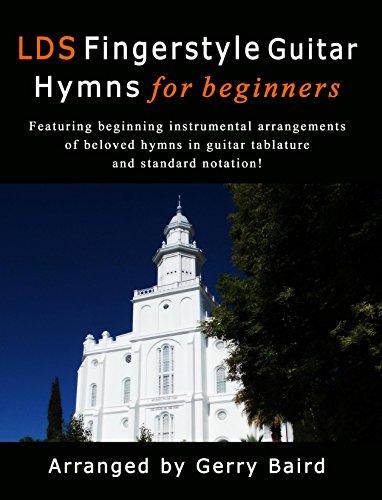 LDS Fingerstyle Guitar Hymns for Beginners eBook: Gerry Baird ...