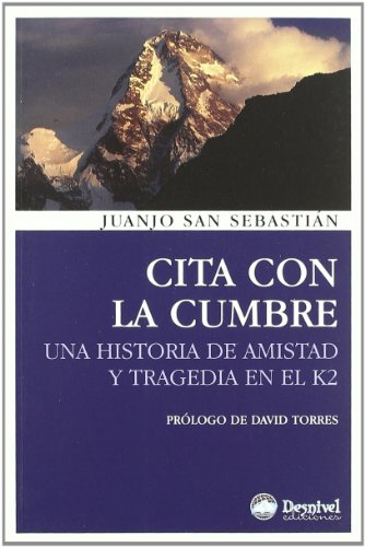 Cita Con La Cumbre (3ª Ed.) (Literatura (desnivel)) por Juanjo Sansebastian