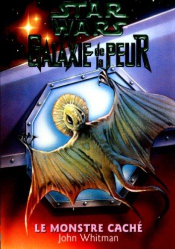 Galaxie de la peur, tome 9. Le Monstre c...