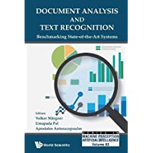 Document Analysis And Text Recognition: Benchmarking State-of-the-art Systems (Series In Machine Perception And Artificial Intelligence)