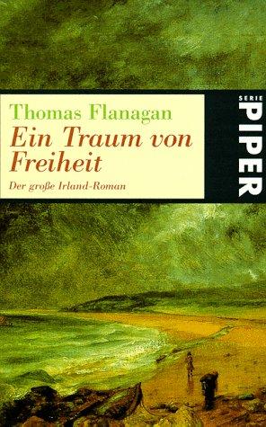 Buchseite und Rezensionen zu 'Ein Traum von Freiheit: Roman' von Thomas Flanagan