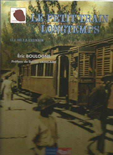 Le Petit Train Longtemps par Boulogne Eric