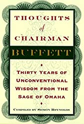 Thoughts of Chairman Buffett: Thirty Years of Unconventional Wisdom from the Sage of Omaha by Siimon Reynolds (1998-05-20)