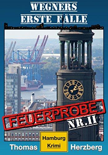 Feuerprobe: Wegners erste Fälle (2. Teil): Hamburg Krimi