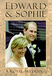 Edward & Sophie: A Royal Wedding