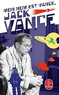 Mon nom est Vance, Jack Vance par Jack Vance