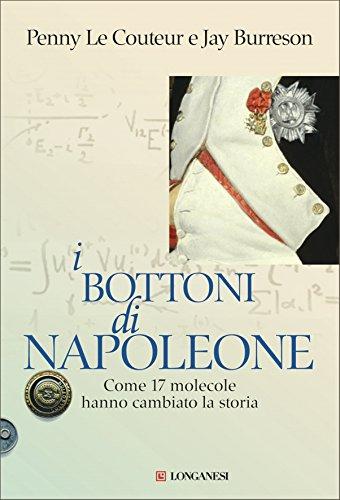 I bottoni di Napoleone: Come 17 molecole hanno cambiato la storia
