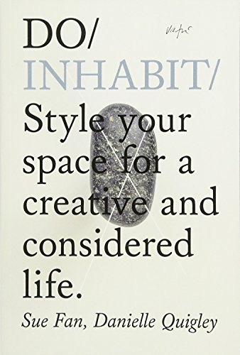 Do Inhabit: Style Your Space for a More Creative and Considered Life por Sue Fan