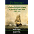 Privateer - Life aboard a British Privateer in the time of Queen Anne. 1708 - 1711, Annotated, and illustrated Author's edition. (Historic Characters)