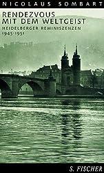 Rendezvous mit dem Weltgeist: Heidelberger Reminiszenzen 1945-1951