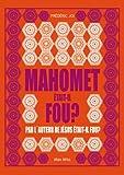 Mahomet était-il fou ?: Essais - documents (Essais-Documents)
