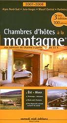 Chambres d'hôtes à la montagne : Les guides à thèmes des chambres d'hôtes de charme, édition 2007-2008