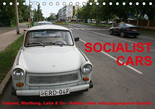 Socialist Cars 2017 (Tischkalender 2017 DIN A5 quer): Trabant, Wartburg, Lada & Co - Relikte einer untergegangenen Epoche (Monatskalender, 14 Seiten ) (CALVENDO Technologie)