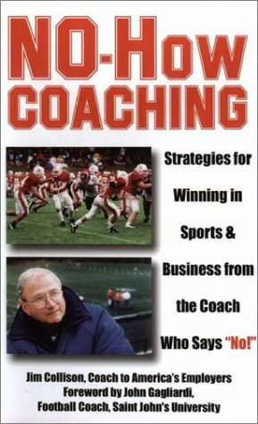 no-how-coaching-strategies-for-winning-in-sports-and-business-from-the-coach-who-says-no-capital-ide