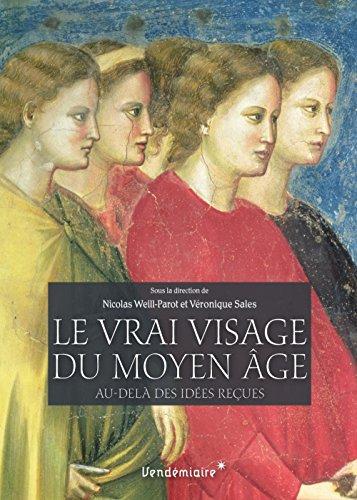 Le vrai visage du Moyen Age : Au-delà des idées reçues