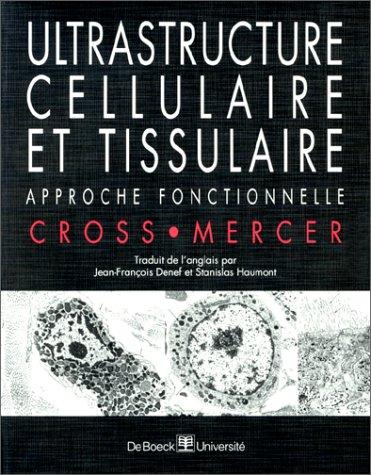 Ultrastructure cellulaire et tissulaire. Approche fonctionnelle
