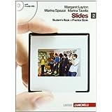 Slides. Student's book-Practice book. Con espansione online. Con 2 CD Audio. Per le Scuole superiori