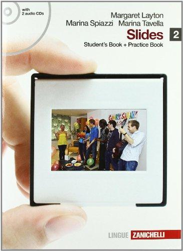 Slides. Student's book-Practice book. Per le Scuole superiori. Con 2 CD Audio. Con espansione online