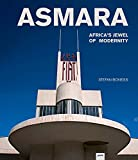 Asmara: Africa?s Jewel of Modernity -