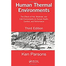 Human Thermal Environments: The Effects of Hot, Moderate, and Cold Environments on Human Health, Comfort, and Performance