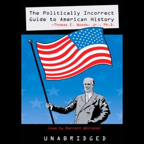 The Politically Incorrect Guide to American History  Audiolibri