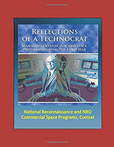 Reflections of a Technocrat: Managing Defense, Air, and Space Programs during the Cold War, National Reconnaissance and NRO, Commercial Space Programs, Comsat