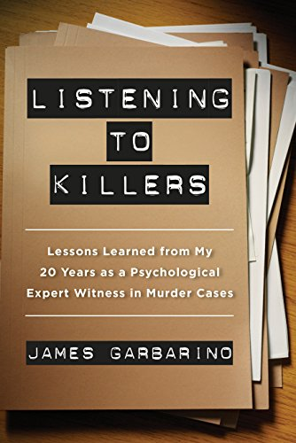 Listening to Killers: Lessons Learned from My Twenty Years as a Psychological Expert Witness in Murder Cases (English Edition)