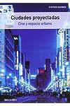 https://libros.plus/ciudades-proyectadas-cine-y-espacio-urbano/