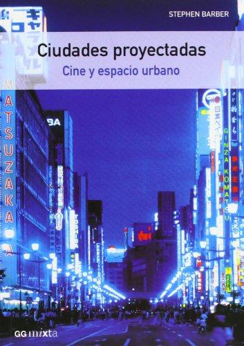 Ciudades proyectadas : cine y espacio urbano