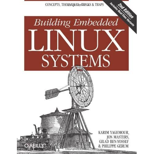 Building Embedded Linux Systems by Karim Yaghmour (25-Aug-2008) Paperback