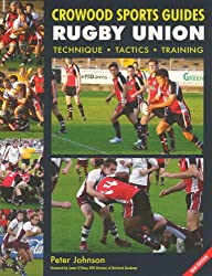 Rugby Union: Technique Tactics Training (Crowood Sports Guides)