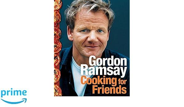 Cooking for friends amazon gordon ramsay fremdsprachige bcher fandeluxe Images