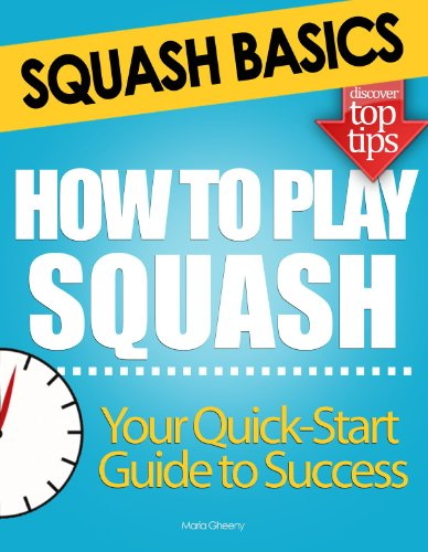 Squash Basics: How to Play Squash (English Edition) por Maria Gheeny
